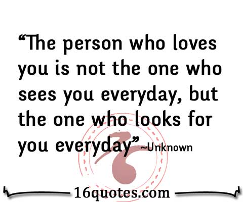 looks for you every day quote