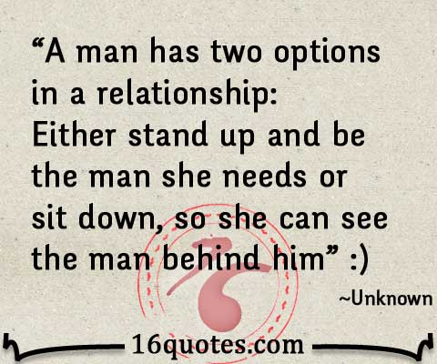 man has two options in a relationship quote
