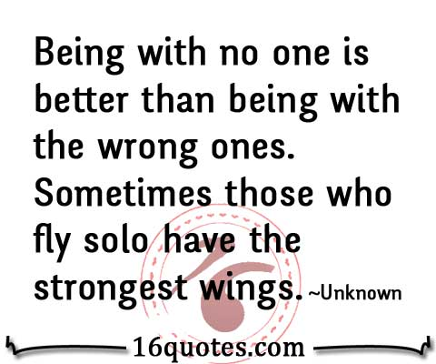 Being with no one is better quote