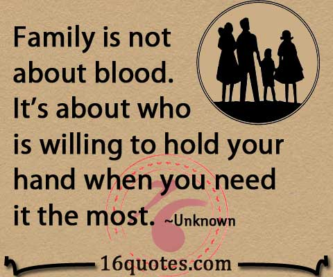 Family is not about blood quote