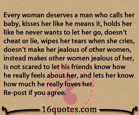 Every woman deserves a man who calls her baby