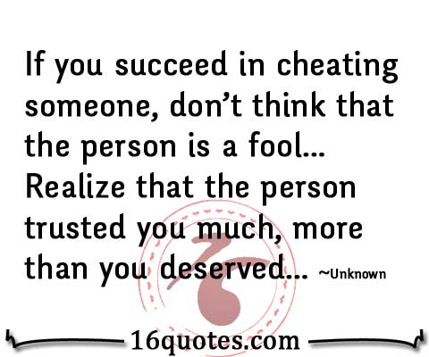 If you succeed in cheating someone  don t think that the person is a    Unfaithful People Quotes