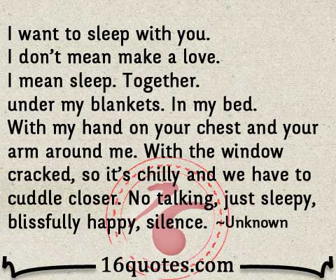 I Wanna Make Love To You Quotes New I Want To Sleep With You No Talking Just Happy Silence
