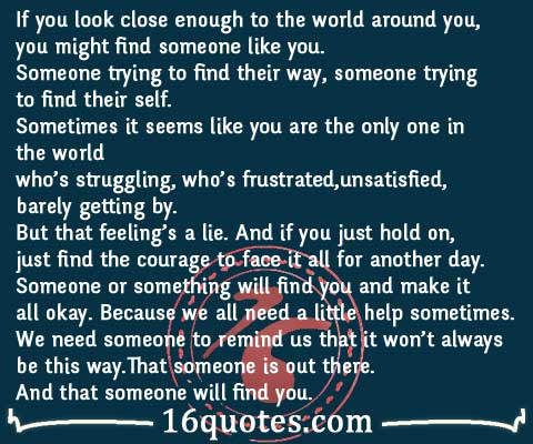 Someone or something will find you and make it all okay