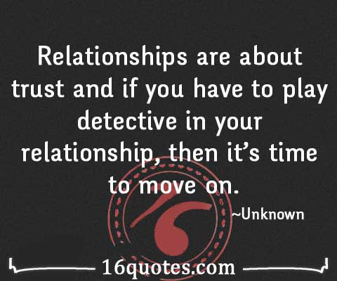 Image of: Urdu Relationships Are About Trust Quotes 16quotescom If You Have To Play Detective In Your Relationship Then Its Time
