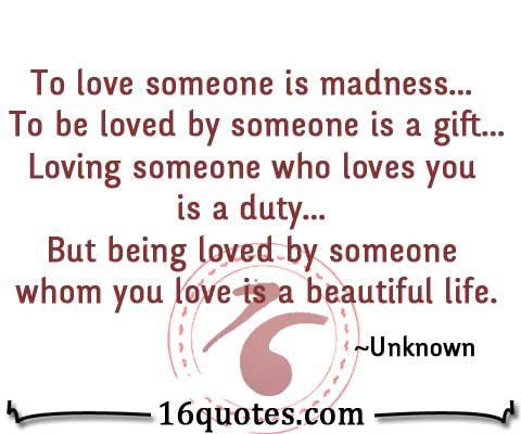 Quotes About Wanting To Be Loved Custom Being Loved By Someone Whom You Love Is A Beautiful Life