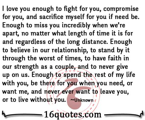I Love You Enough Quotes : love you enough to fight for you..Enough to miss you.. no matter ...