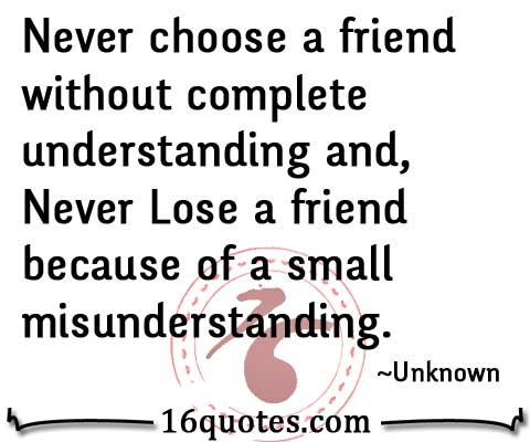 Never lose a friend without