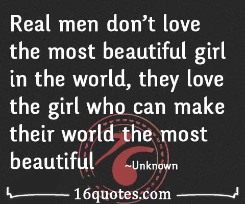 Real men don't love the most beautiful girl in the world