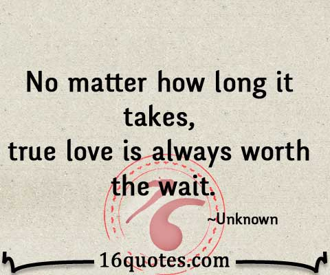 true love is always worth