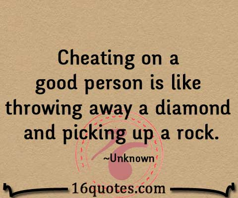 Good Person Quotes Inspiration Cheating On A Good Person Is Like Throwing Away A Diamond And