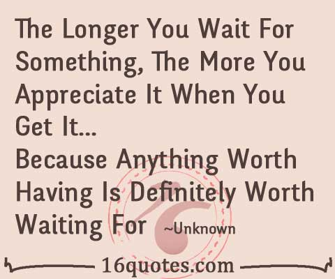 something worth waiting