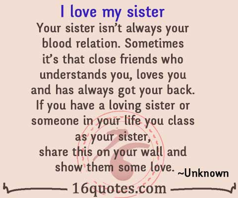 Love You Sister Quotes Unique I Love My Sister Your Sister Isn't Always Your Blood Relation