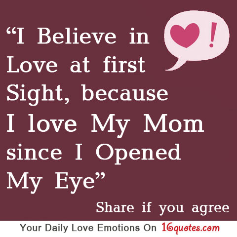 I love My Mom since I Opened My Eye