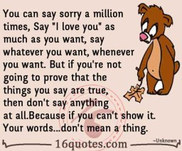 "You can say sorry a million times, Say ""I love you"" as much as you want quote"